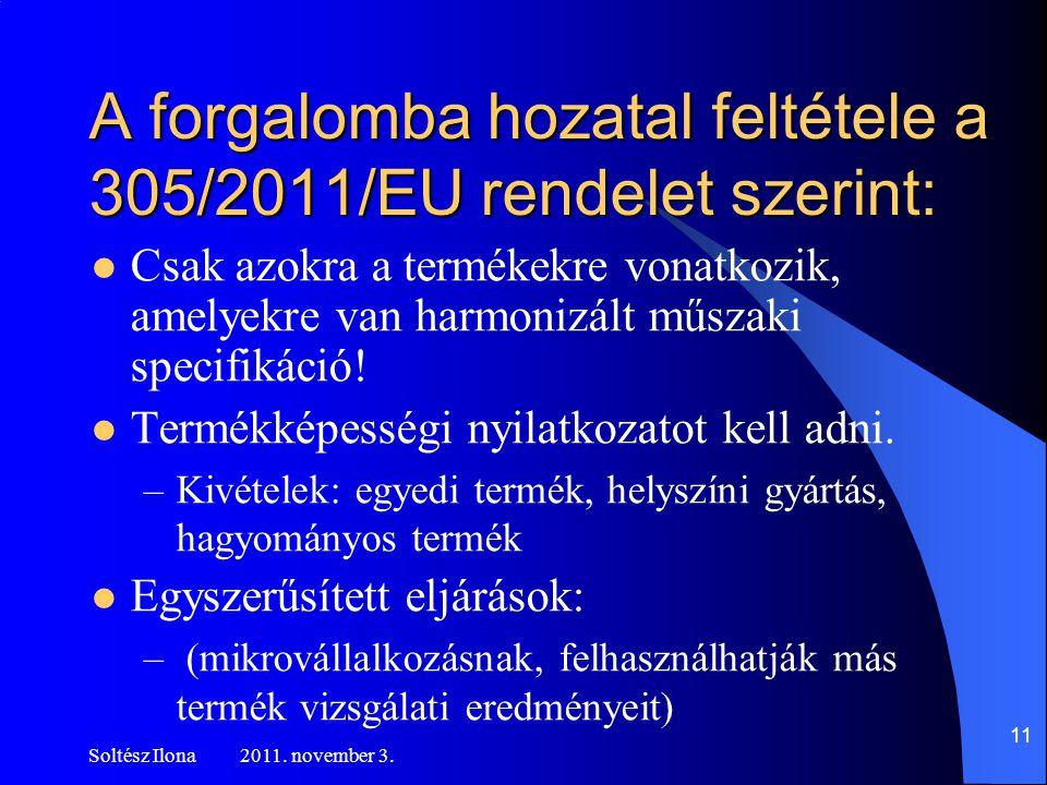 A forgalomba hozatal feltétele a 305/2011/EU rendelet szerint: