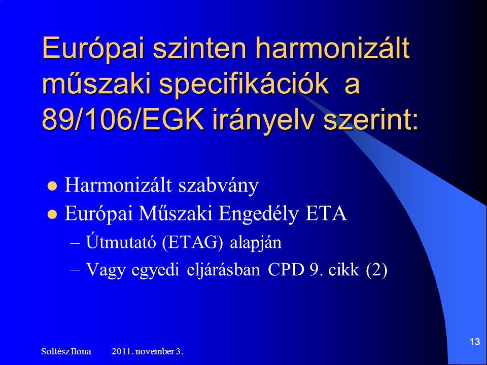 Európai szinten harmonizált műszaki specifikációk a 89/106/EGK irányelv szerint: