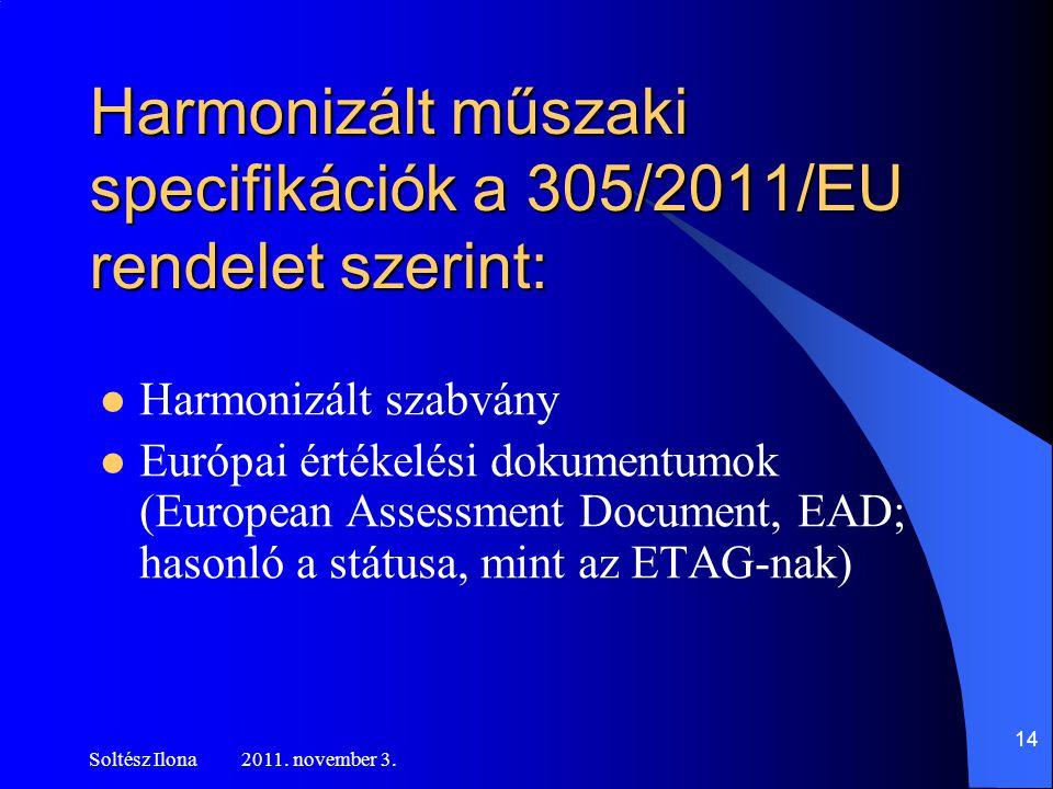 Harmonizált műszaki specifikációk a 305/2011/EU rendelet szerint:
