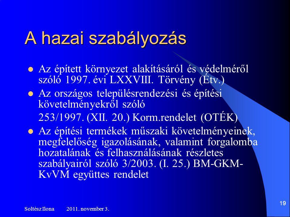 A hazai szabályozás Az épített környezet alakításáról és védelméről szóló 1997. évi LXXVIII. Törvény (Étv.)