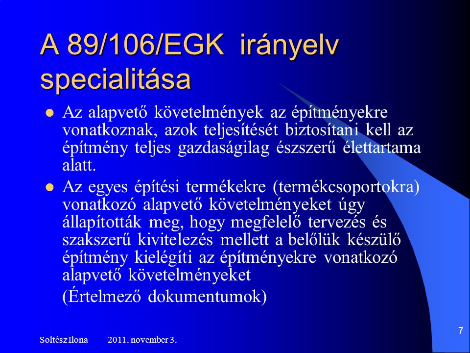 A 89/106/EGK irányelv specialitása