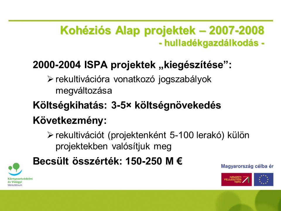 Kohéziós Alap projektek – 2007-2008 - hulladékgazdálkodás -