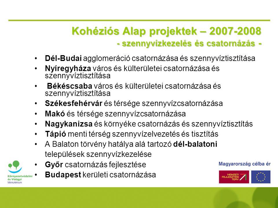 Kohéziós Alap projektek – 2007-2008 - szennyvízkezelés és csatornázás -