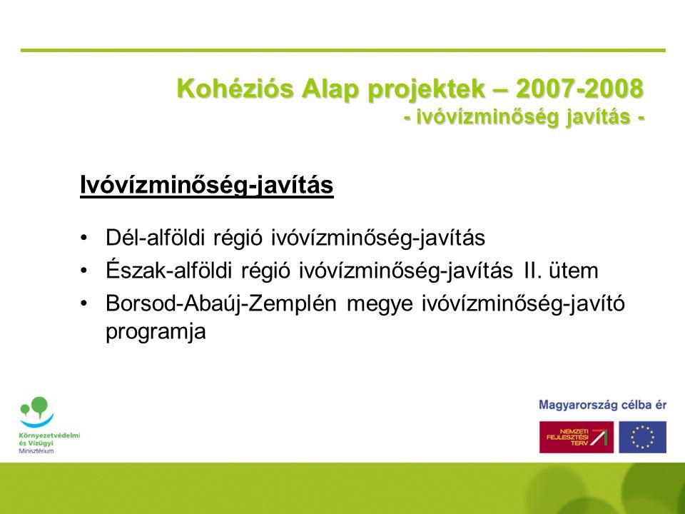 Kohéziós Alap projektek – 2007-2008 - ivóvízminőség javítás -