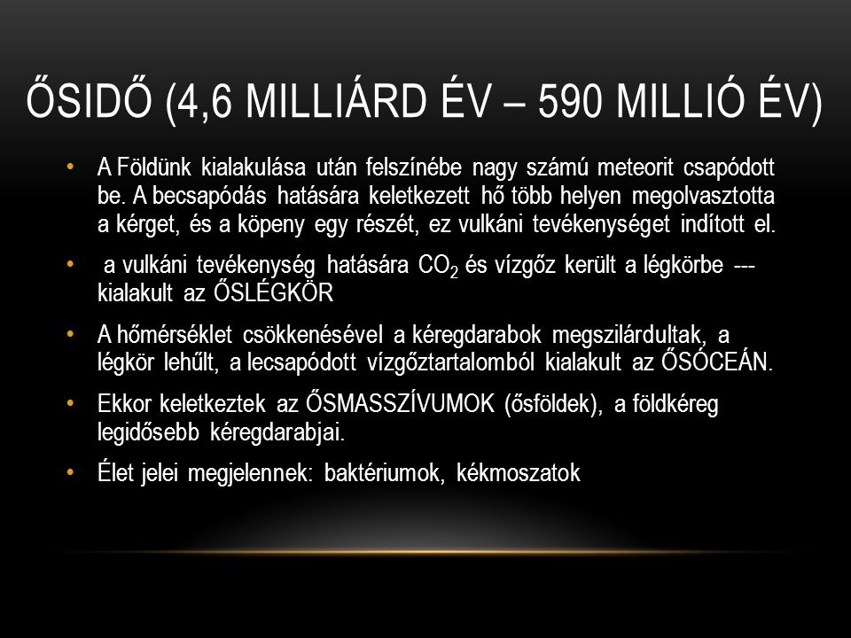 Ősidő (4,6 milliárd év – 590 millió év)