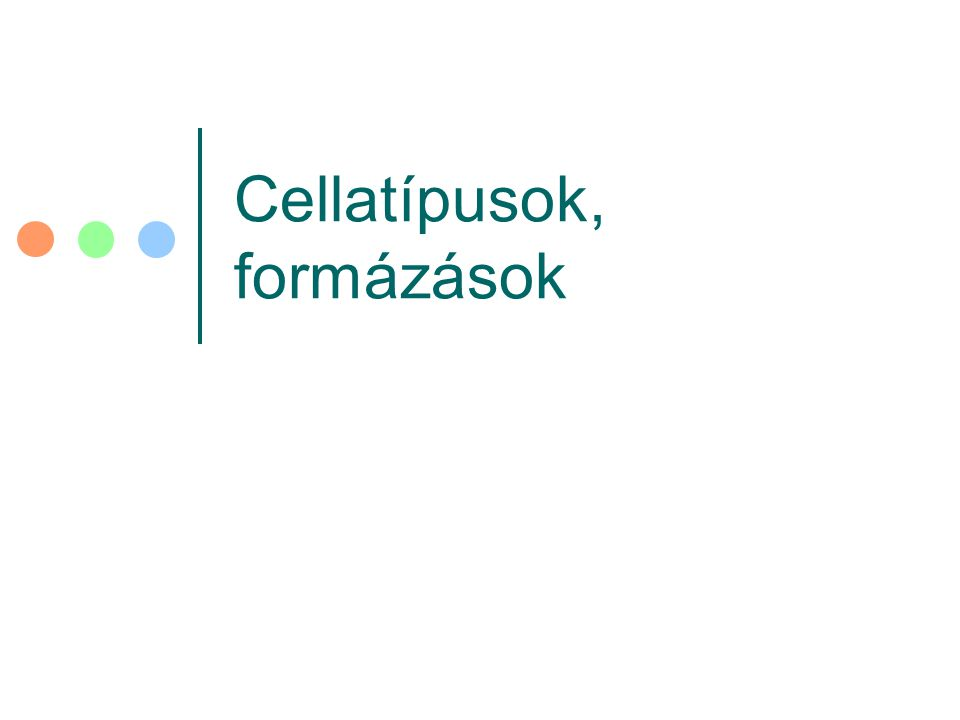 Cellatípusok, formázások