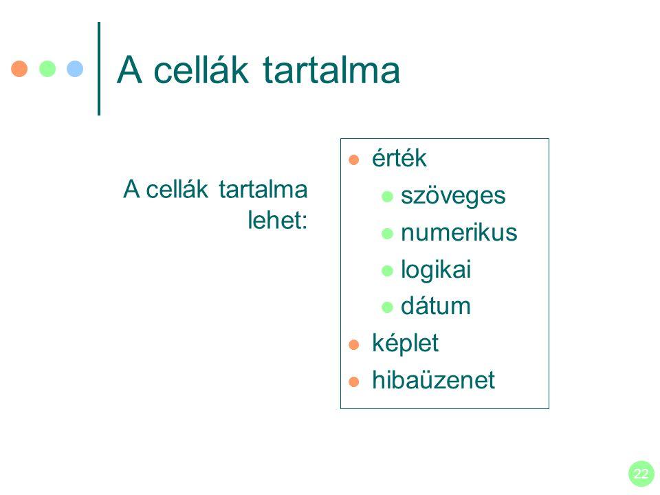 A cellák tartalma érték szöveges A cellák tartalma lehet: numerikus