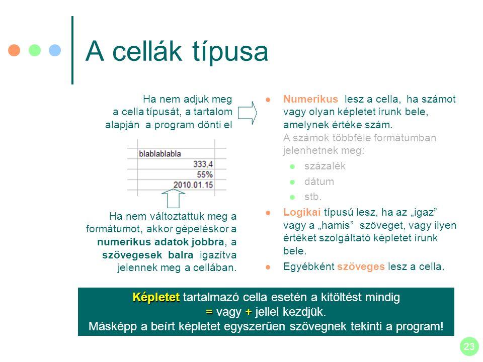 A cellák típusa Ha nem adjuk meg a cella típusát, a tartalom alapján a program dönti el.
