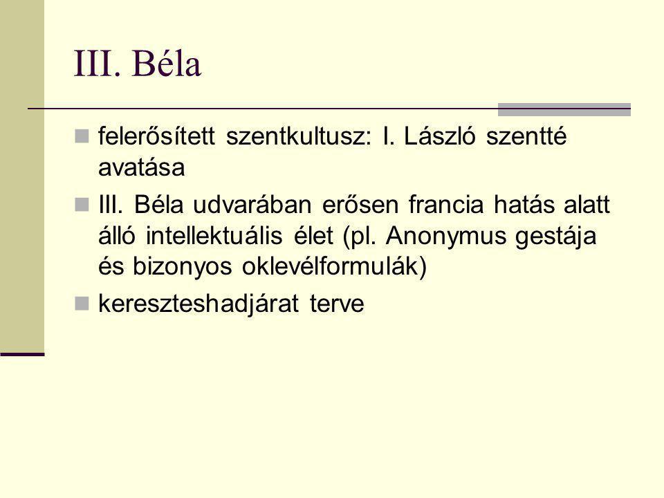 III. Béla felerősített szentkultusz: I. László szentté avatása