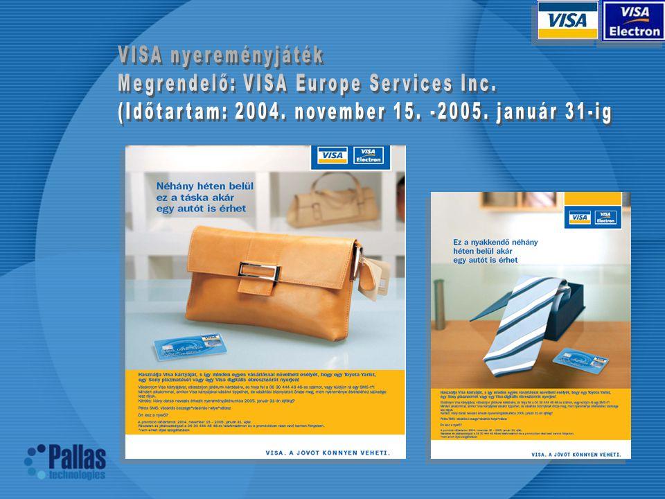 VISA nyereményjáték Megrendelő: VISA Europe Services Inc.