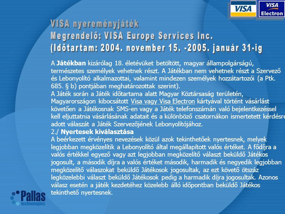 Megrendelő: VISA Europe Services Inc.