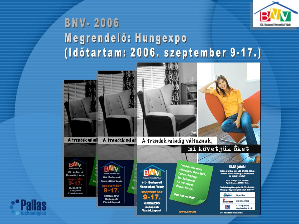 BNV- 2006 Megrendelő: Hungexpo (Időtartam: 2006. szeptember 9-17.)