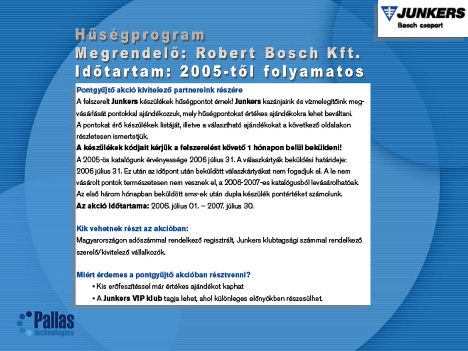 Hűségprogram Megrendelő: Robert Bosch Kft. Időtartam: 2005-től folyamatos