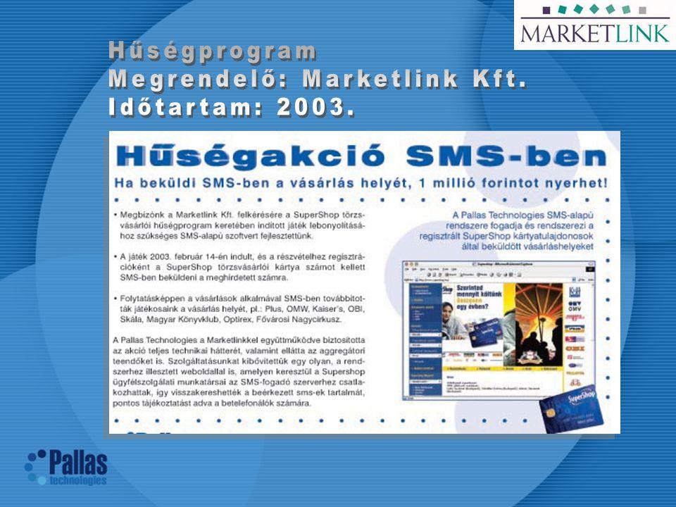 Hűségprogram Megrendelő: Marketlink Kft. Időtartam: 2003.