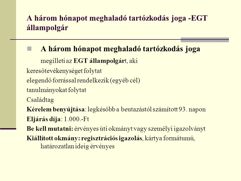 A három hónapot meghaladó tartózkodás joga -EGT állampolgár