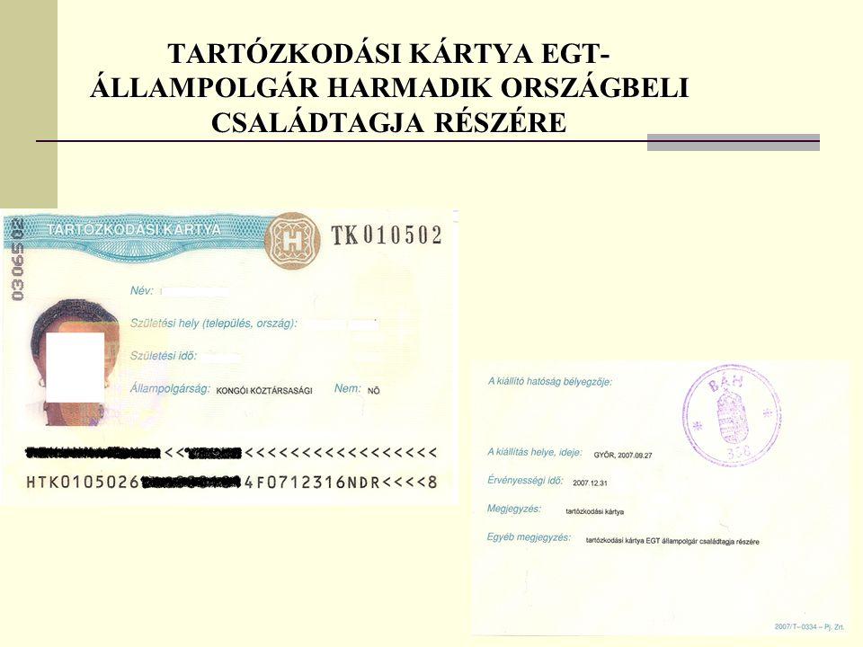 TARTÓZKODÁSI KÁRTYA EGT-ÁLLAMPOLGÁR HARMADIK ORSZÁGBELI CSALÁDTAGJA RÉSZÉRE