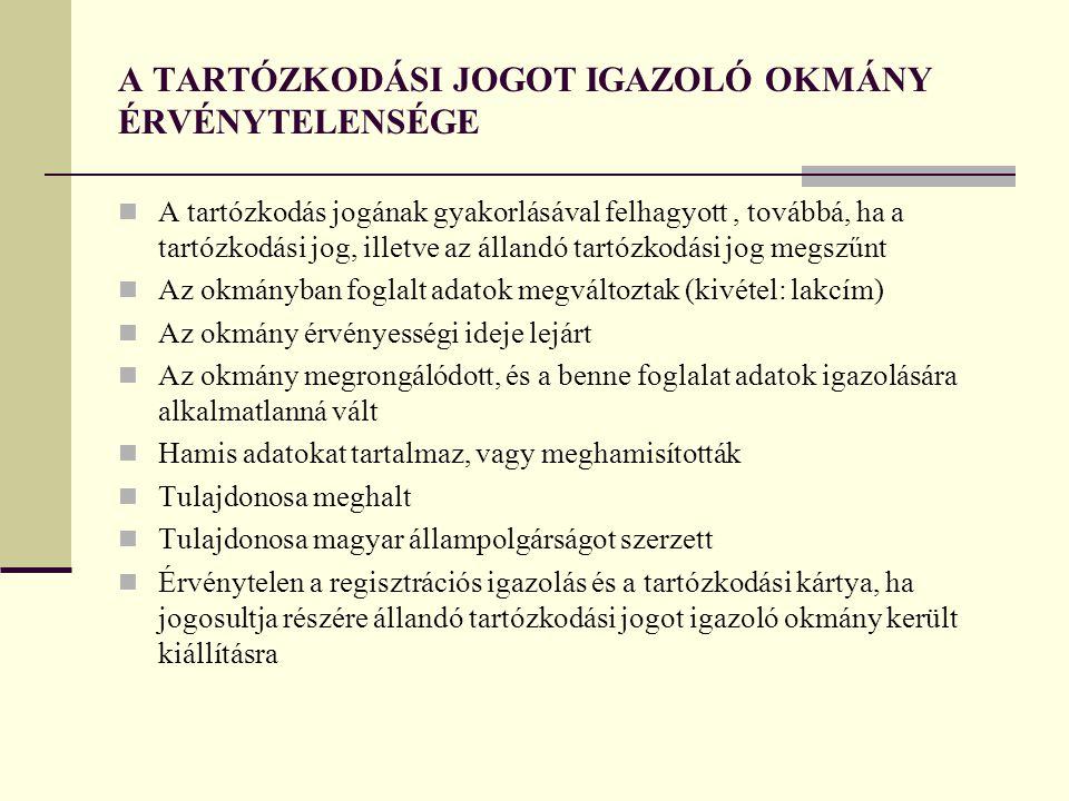 A TARTÓZKODÁSI JOGOT IGAZOLÓ OKMÁNY ÉRVÉNYTELENSÉGE