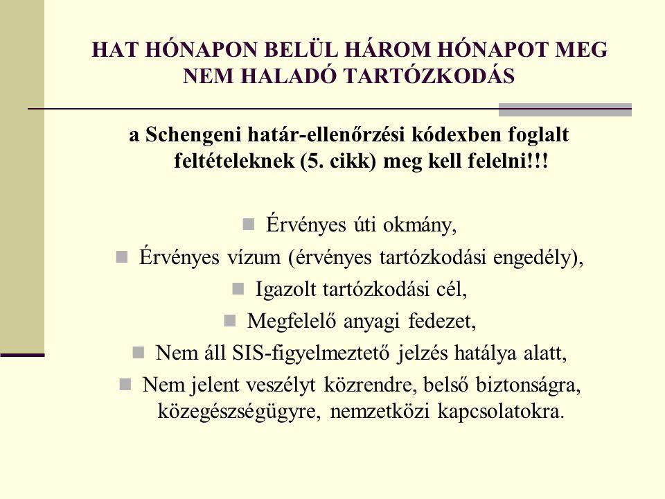 HAT HÓNAPON BELÜL HÁROM HÓNAPOT MEG NEM HALADÓ TARTÓZKODÁS