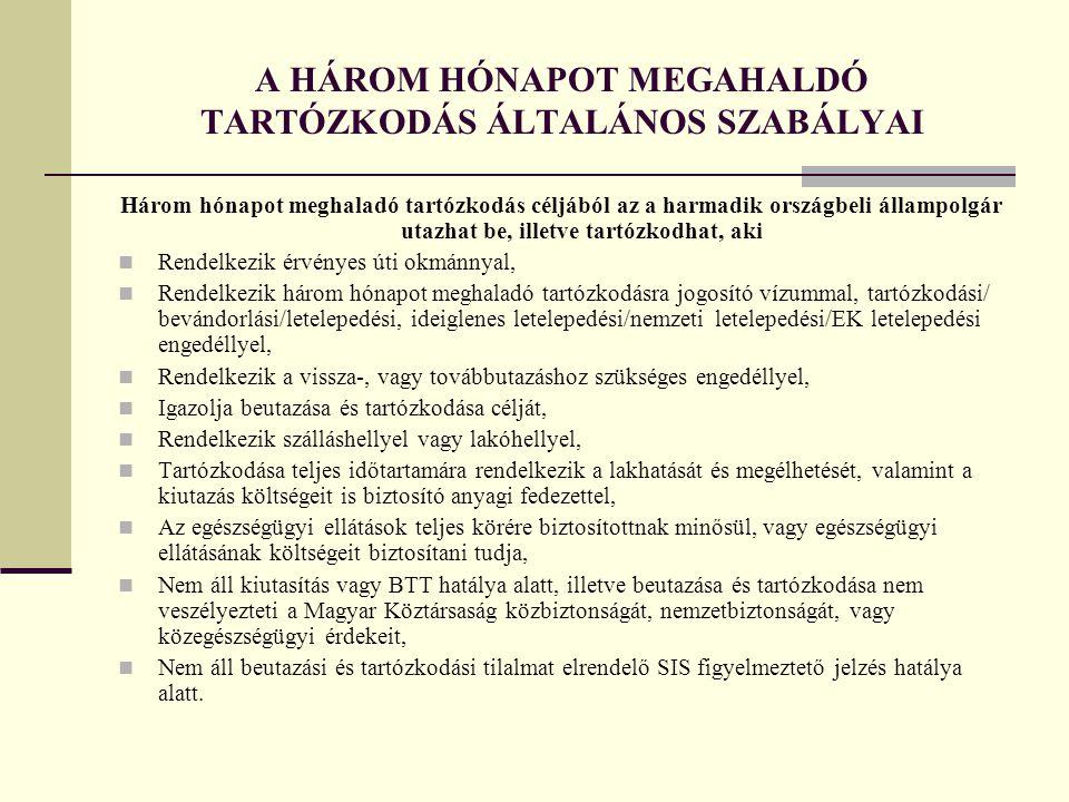 A HÁROM HÓNAPOT MEGAHALDÓ TARTÓZKODÁS ÁLTALÁNOS SZABÁLYAI