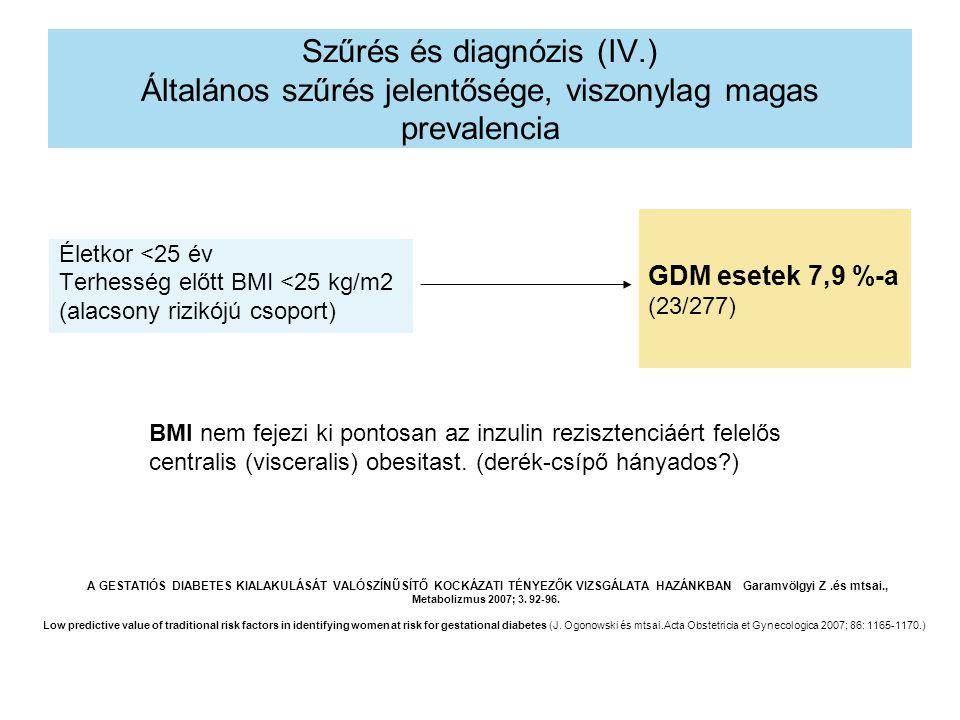 Szűrés és diagnózis (IV