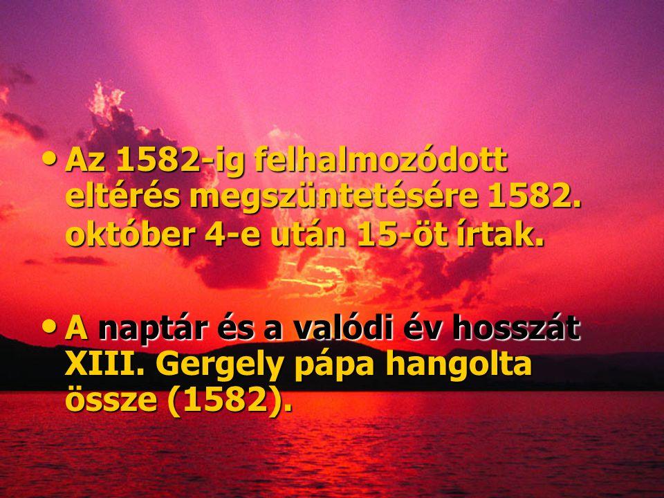 Az 1582-ig felhalmozódott eltérés megszüntetésére 1582