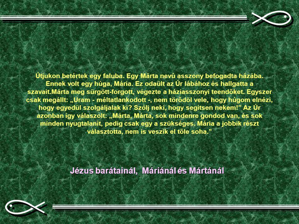 Jézus barátainál, Máriánál és Mártánál