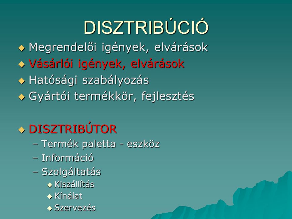 DISZTRIBÚCIÓ Megrendelői igények, elvárások