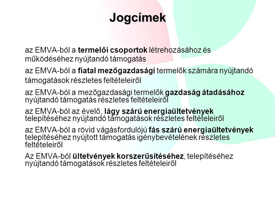 Jogcímek az EMVA-ból a termelői csoportok létrehozásához és működéséhez nyújtandó támogatás.