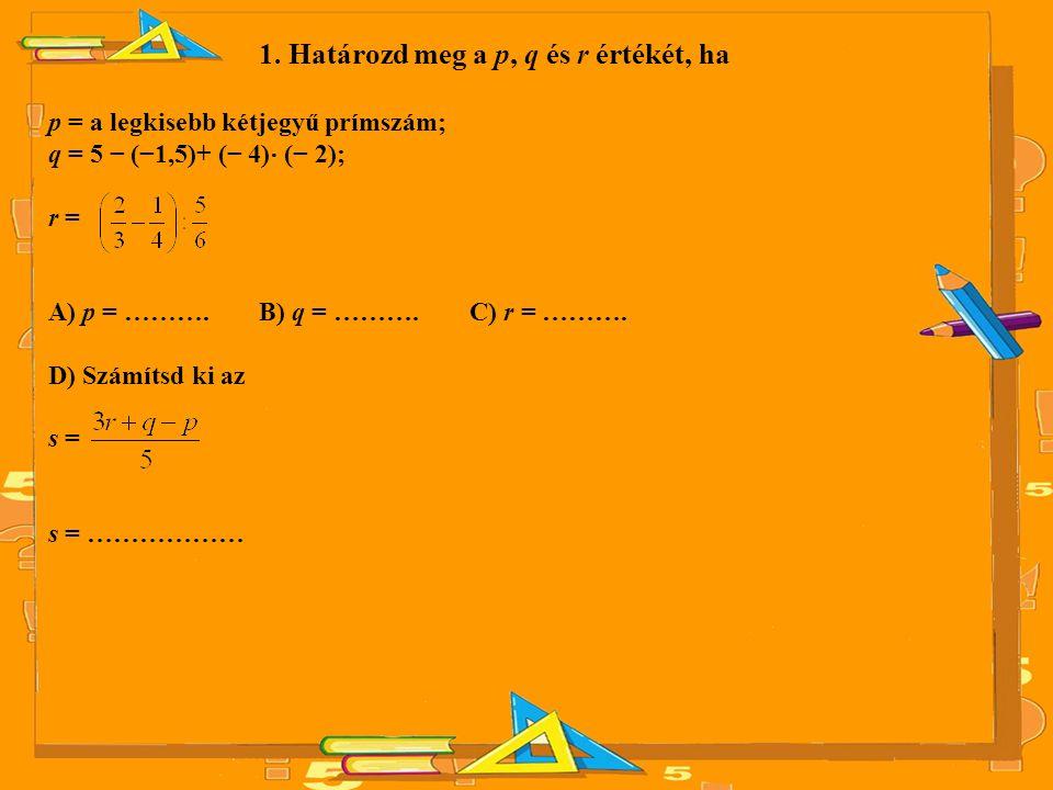 1. Határozd meg a p, q és r értékét, ha