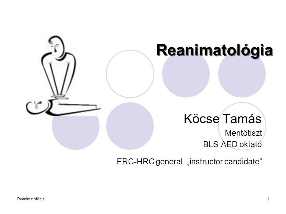Reanimatológia Köcse Tamás Mentőtiszt BLS-AED oktató