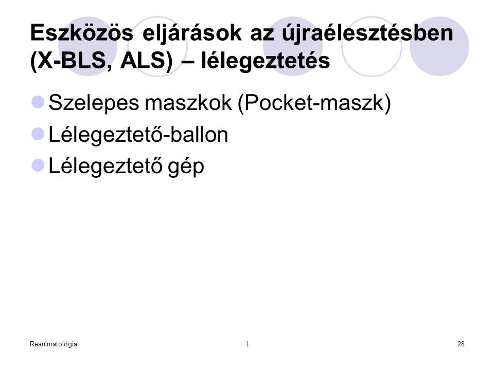 Eszközös eljárások az újraélesztésben (X-BLS, ALS) – lélegeztetés