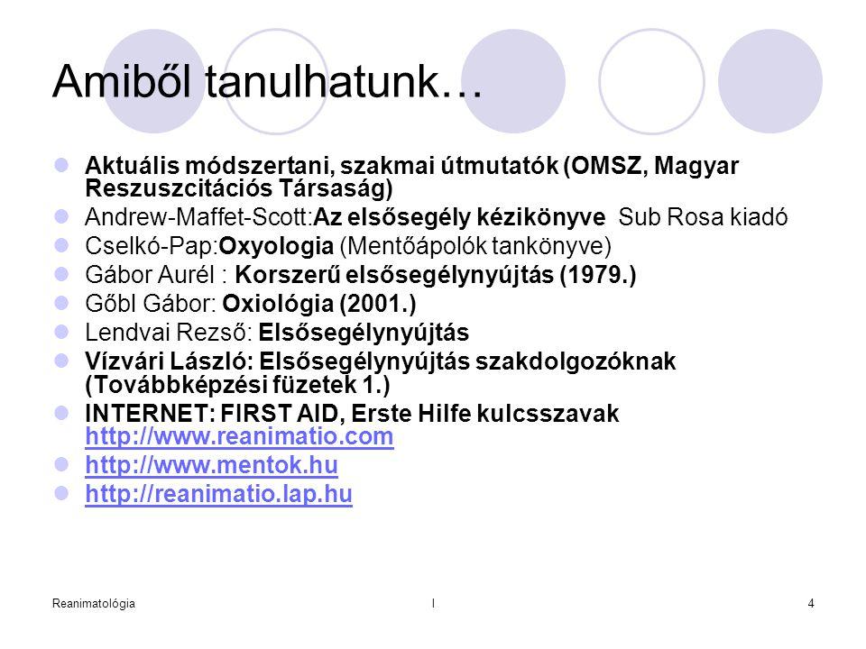 Amiből tanulhatunk… Aktuális módszertani, szakmai útmutatók (OMSZ, Magyar Reszuszcitációs Társaság)