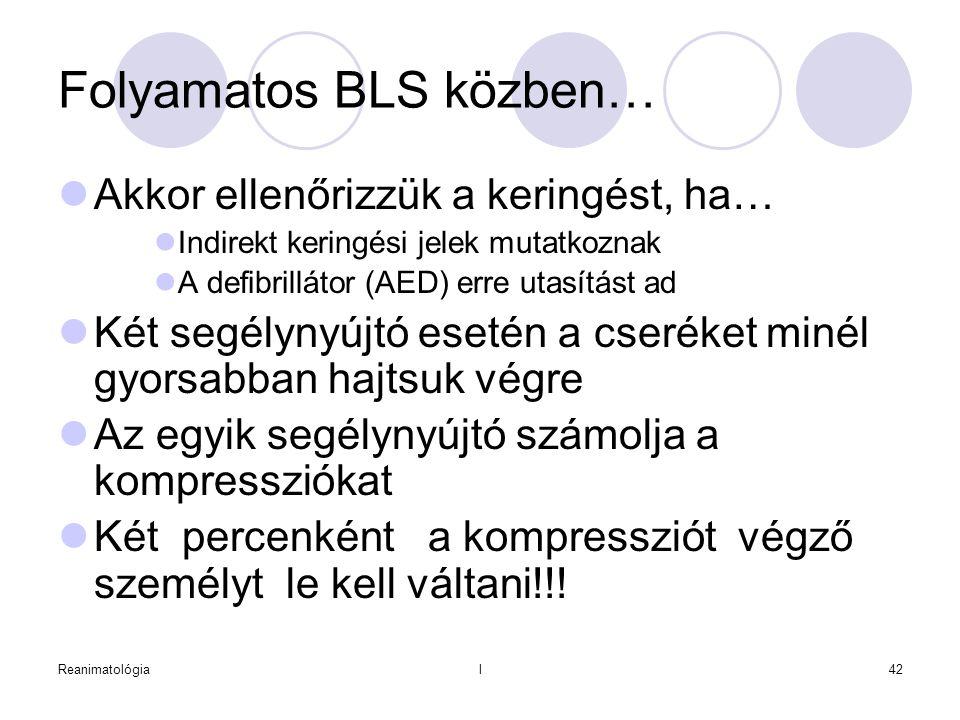 Folyamatos BLS közben…