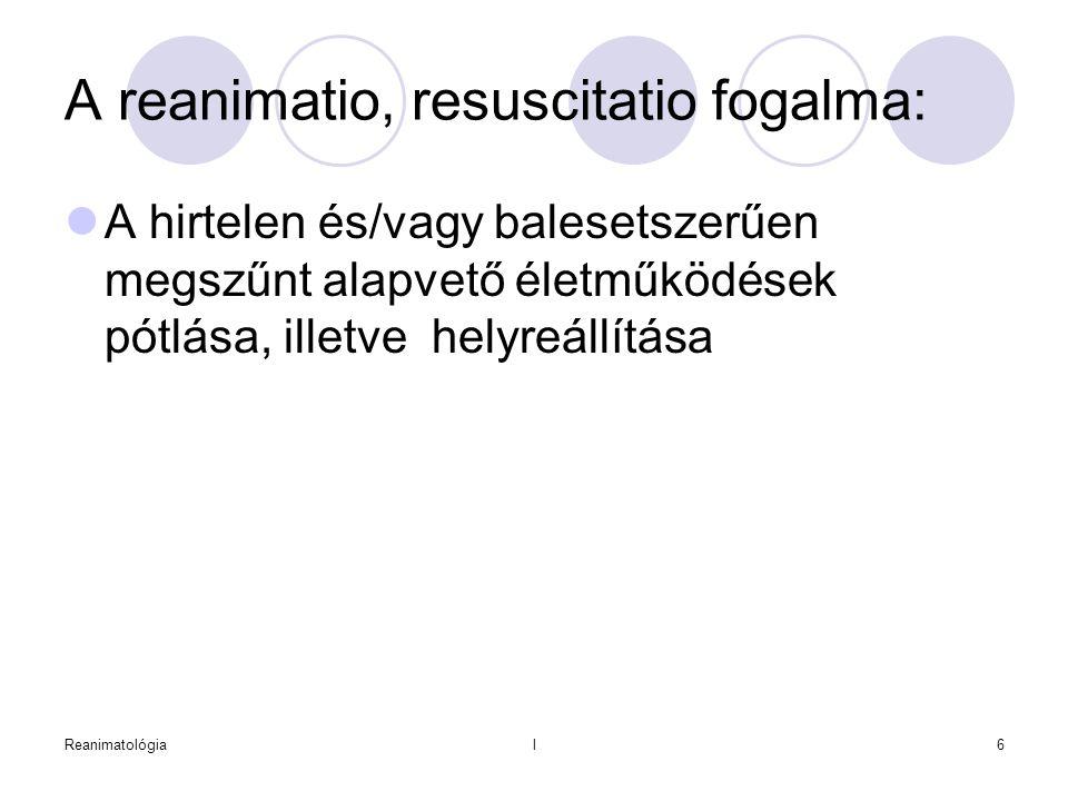 A reanimatio, resuscitatio fogalma: