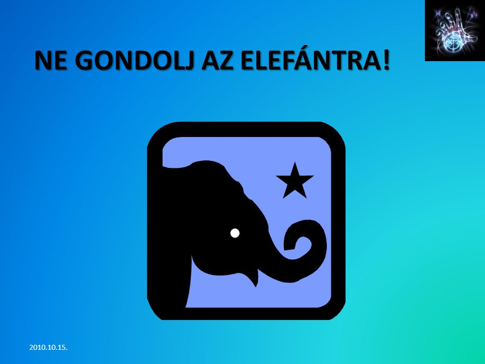 Ne gondolj az elefántra!