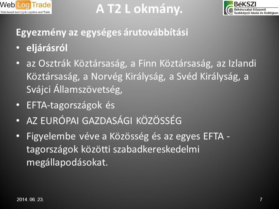 A T2 L okmány. Egyezmény az egységes árutovábbítási eljárásról