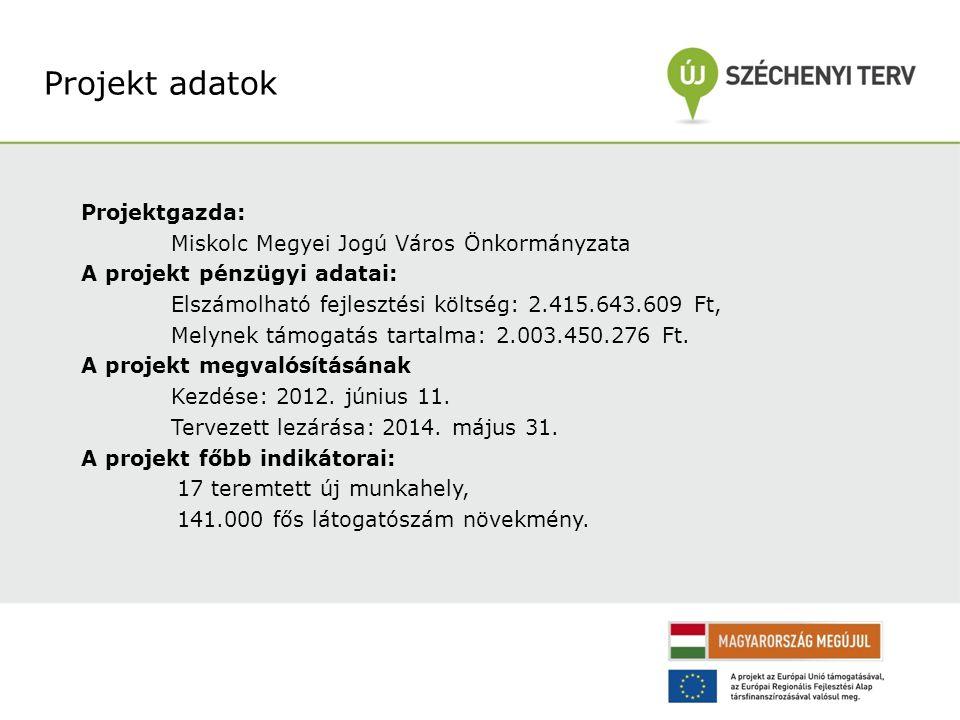 Projekt adatok Projektgazda: Miskolc Megyei Jogú Város Önkormányzata