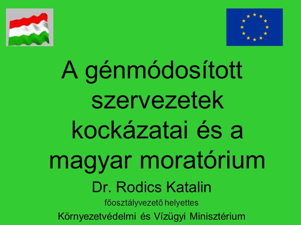 A génmódosított szervezetek kockázatai és a magyar moratórium