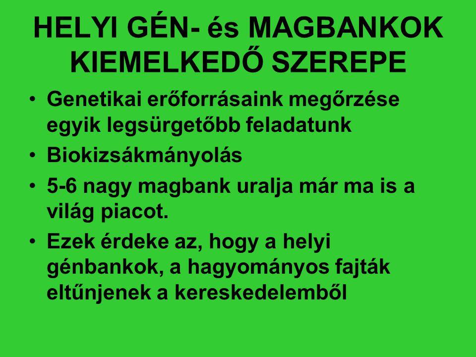 HELYI GÉN- és MAGBANKOK KIEMELKEDŐ SZEREPE