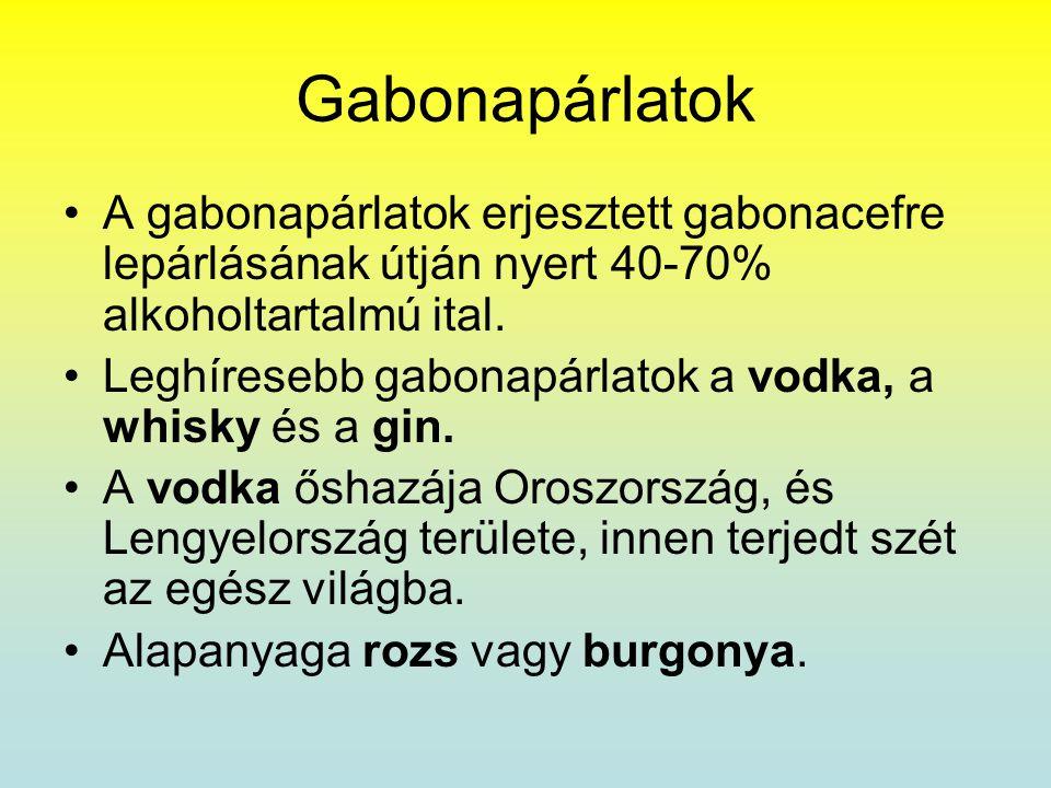 Gabonapárlatok A gabonapárlatok erjesztett gabonacefre lepárlásának útján nyert 40-70% alkoholtartalmú ital.