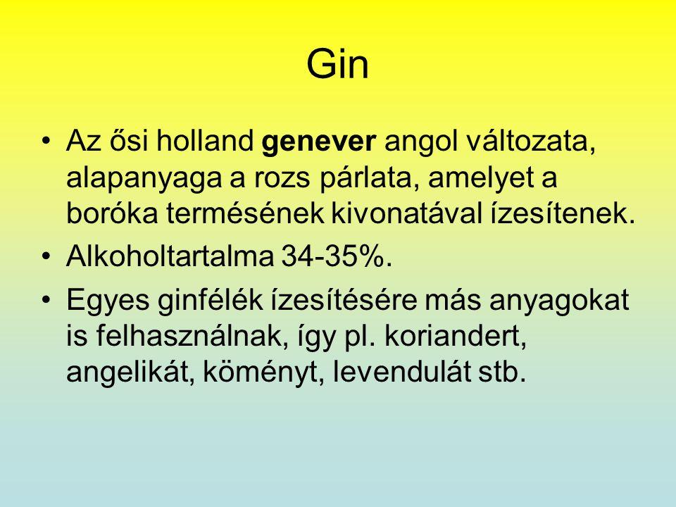 Gin Az ősi holland genever angol változata, alapanyaga a rozs párlata, amelyet a boróka termésének kivonatával ízesítenek.