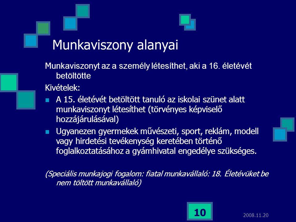 2017.04.03. Munkaviszony alanyai. Munkaviszonyt az a személy létesíthet, aki a 16. életévét betöltötte.