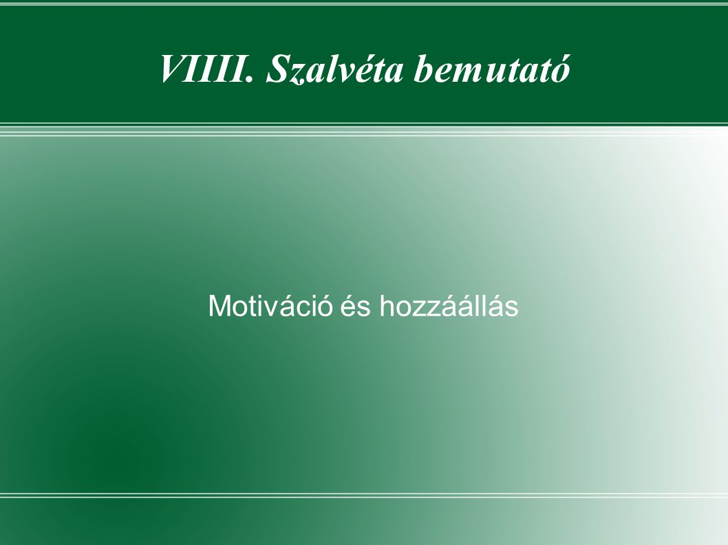 VIIII. Szalvéta bemutató