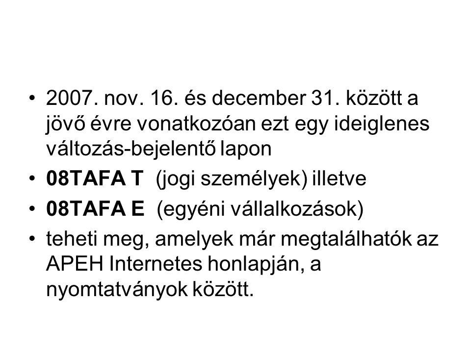 2007. nov. 16. és december 31. között a jövő évre vonatkozóan ezt egy ideiglenes változás-bejelentő lapon