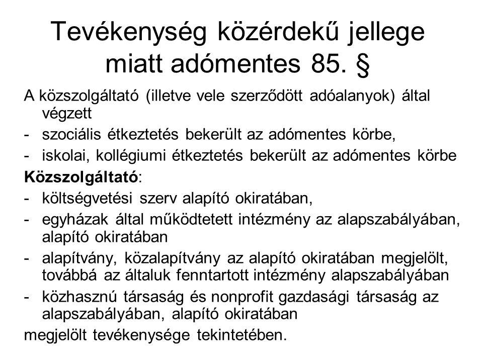 Tevékenység közérdekű jellege miatt adómentes 85. §
