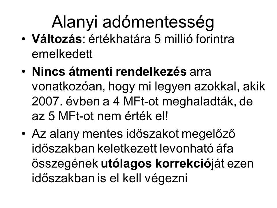 Alanyi adómentesség Változás: értékhatára 5 millió forintra emelkedett
