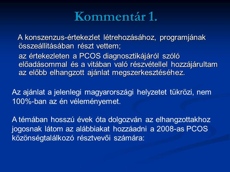 Kommentár 1. A konszenzus-értekezlet létrehozásához, programjának összeállitásában részt vettem;