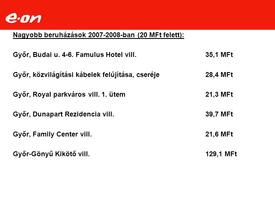 Nagyobb beruházások 2007-2008-ban (20 MFt felett):