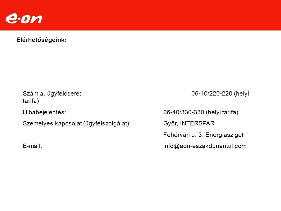 Elérhetőségeink: Számla, ügyfélcsere: 06-40/220-220 (helyi tarifa) Hibabejelentés: 06-40/330-330 (helyi tarifa)