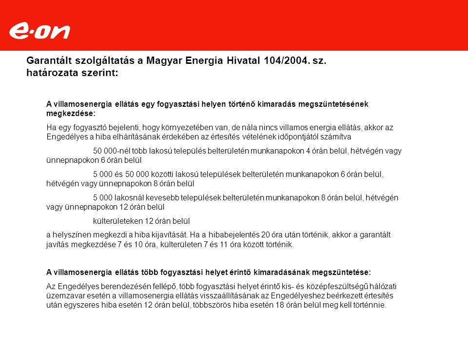 Garantált szolgáltatás a Magyar Energia Hivatal 104/2004. sz